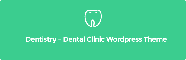 Dentist theme Dentist wordpress theme Dentistry – Dental Clinic WordPress Theme